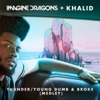Thunder / Young Dumb & Broke - Imagine Dragons