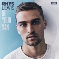 Be Your Man - Rhys Lewis