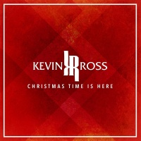 Christmas Time Is Here - Kevin Ross