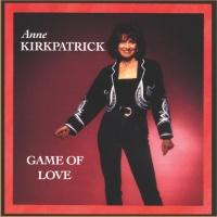 Game Of Love - Anne Kirkpatrick