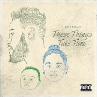 These Things Take Time - Chaz French