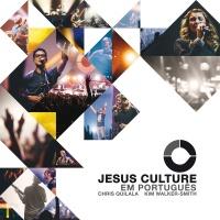 Jesus Culture Em Português - Jesus Culture