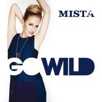 Go Wild - Mista