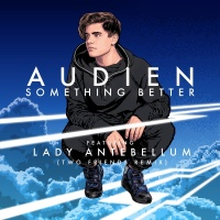 Something Better - Audien