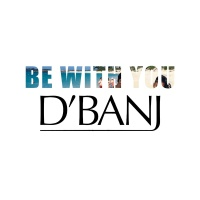 Be With You - D'banj