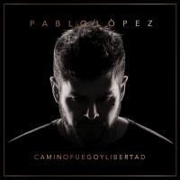 Camino, Fuego Y Libertad - Pablo López