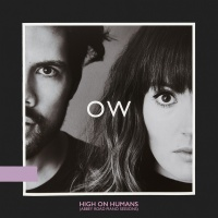 High On Humans - Oh Wonder