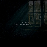 In The Silence - JP Cooper