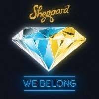 We Belong - Sheppard