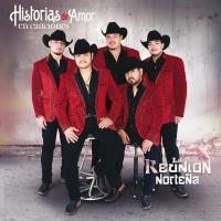 Historias De Amor En Canciones - La Reunion Norteña