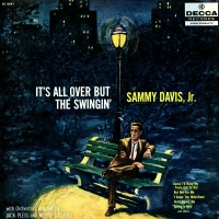 It's All Over But The Swingin' - Sammy Davis