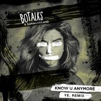 Know U Anymore - BoTalks