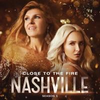 Close To The Fire - Nashville Cast