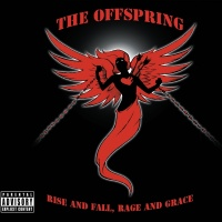 Rise And Fall, Rage And Grace - The Offspring