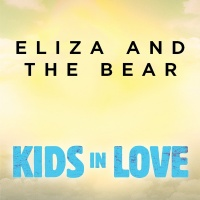 Kids In Love - Eliza And The Bear