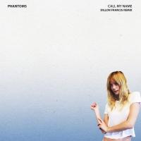 Call My Name - Phantoms