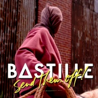 Send Them Off! - Bastille