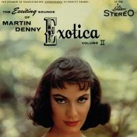 Exotica Volume II - Martin Denny