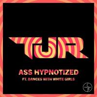 Ass Hypnotized - TJR