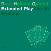 Extended Play - Dave Holland Quintet