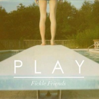 Play - Fickle Friends