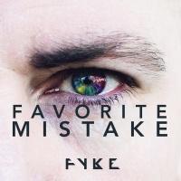 Favorite Mistake - FYKE