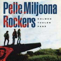 Kolmen Tuulen Pesä - Pelle Miljoona & Rockers