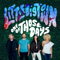 One Of Those Days - Little Big Town