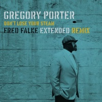 Don't Lose Your Steam - Gregory Porter
