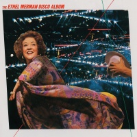 The Ethel Merman Disco Album - Ethel Merman -