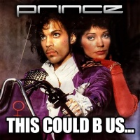 THIS COULD B US - Prince