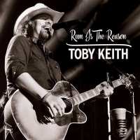 Rum Is The Reason - Toby Keith