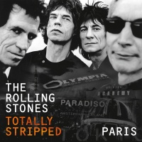 Totally Stripped - Paris - The Rolling Stones