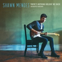 There's Nothing Holdin' Me Bac - Shawn Mendes