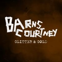Glitter & Gold - Barns Courtney