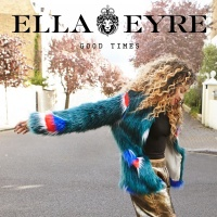 Good Times - Ella Eyre