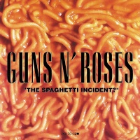 The Spaghetti Incident? - Guns N' Roses