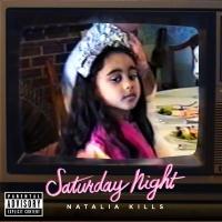 Saturday Night - Natalia Kills