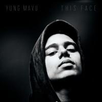 This Face - Yung Mavu
