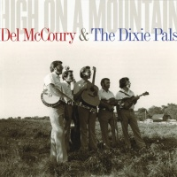High On A Mountain - Del McCoury, The Dixie Pals