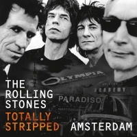 Totally Stripped - Amsterdam - The Rolling Stones