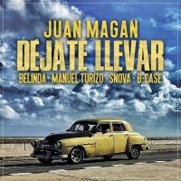 Déjate Llevar - Juan Magan, Belinda, Manuel Turizo, Snova, B-Case