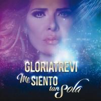 Me Siento Tan Sola - Gloria Trevi