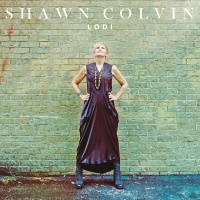Lodi - Shawn Colvin