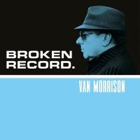 Broken Record - Van Morrison