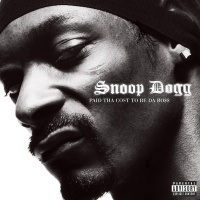 Paid Tha Cost To Be Da Bo$ - Snoop Dogg