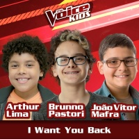 I Want You Back - Arthur Lima, Brunno Pastori, João Vitor Mafra