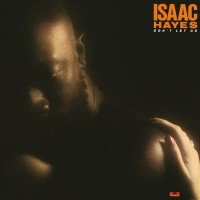 Don't Let Go - Isaac Hayes