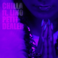 Petit Dealer - Chilla, Lino