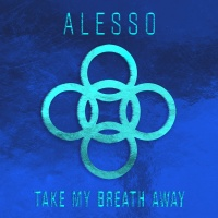 Take My Breath Away - Alesso